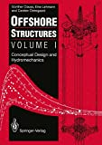 img - for Offshore Structures: Volume I: Conceptual Design and Hydromechanics (Vol 1) book / textbook / text book