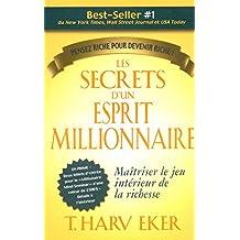 Les secrets d'un esprit millionnaire: Maîtriser le jeu intérieur de la richesse