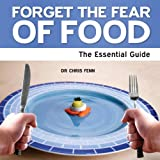 Forget the Fear of Food, Christine Fenn, 1861442270