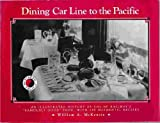 img - for Dining Car Line to the Pacific: An Illustrated History of the Np Railway's