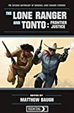 img - for The Lone Ranger and Tonto: Frontier Justice book / textbook / text book