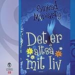 Det er altså mit liv | Sinéad Moriarty