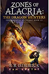 Zones of Alacria: The Dragon Hunters: NOVELLA SIDE QUEST in The Experimental Alchemist Series Paperback