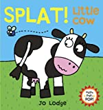 Splat! Little Cow, Jo Lodge, 0764166662