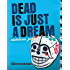 Dead Is Just a Dream (Dead Is series Book 8)