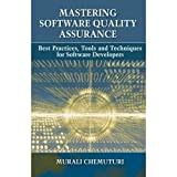 Mastering Software Quality Assurance: Best Practices, Tools and Techniques for Software Developers by Murali Chemuturi (2010-07-30)