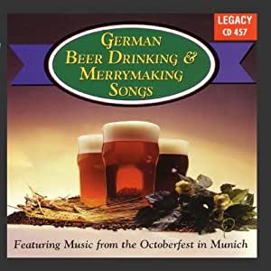 German Beer Drinking & Merrymaking Songs: Featuring Music From The Octoberfest In Munich