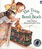 Front cover for the book The Tram to Bondi Beach by Libby Hathorn