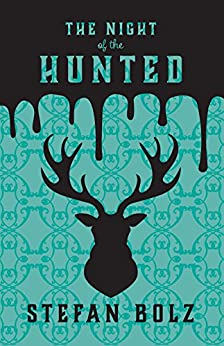 The Night of the Hunted: A Short Story by [Bolz, Stefan]