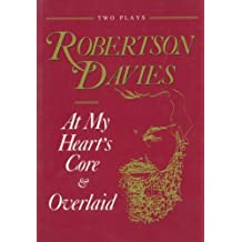 At My Heart's Core & Overlaid: Two Plays