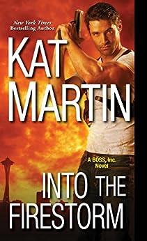 Into the Firestorm (BOSS, Inc.) by [Martin, Kat]