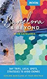 Moon Barcelona & Beyond: With Catalonia: Day Trips, Local Spots, Strategies to Avoid Crowds (Travel Guide)