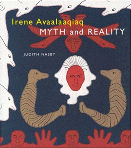 Download online Irene Avaalaaqiaq: Myth and Reality PDF, azw (Kindle), ePub
