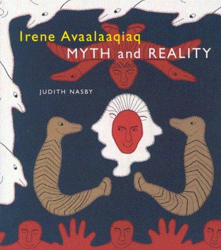 Irene Avaalaaqiaq: Myth and Reality