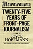 Newswomen: Twenty-Five Years of Front-Page Journalism