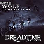 Wolf: Fangoria's 'Dreadtime Stories' Series | Max Allan Collins