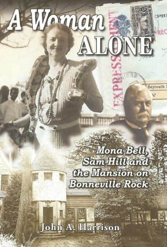 Read Online A Woman Alone: Mona Bell, Sam Hill and the Mansion on Bonneville Rock pdf