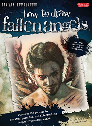How to Draw Fallen Angels: Discover the secrets to drawing, painting, and illustrating beings of the otherworld (Fantasy Underground)]()