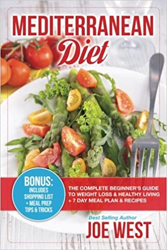 Mediterranean diet the complete beginners guide to weight loss mediterranean diet the complete beginners guide to weight loss healthy living 7 day meal plan recipes healthy heart weight loss forumfinder Gallery
