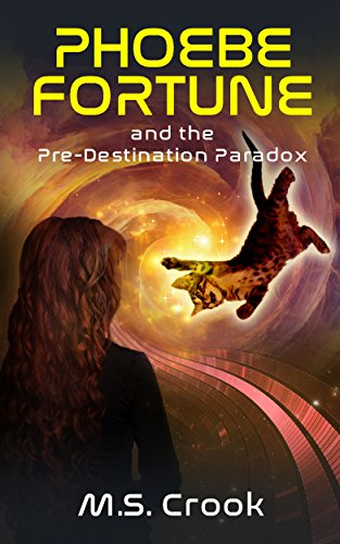 Phoebe Fortune and the Pre-destination Paradox  by M.S. Crook ebook deal