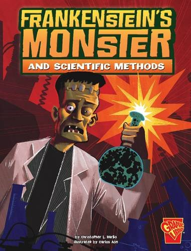 Read Online Frankenstein's Monster and Scientific Methods (Graphic Library: Monster Science) PDF