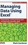img - for Managing Data Using Excel (Research Skills) by Mark Gardener (2015-05-16) book / textbook / text book