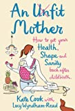 An Unfit Mother, Kate Cook and Lucy Wyndham-Read, 0007259743