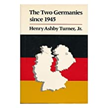 The Two Germanies Since 1945 by Henry Ashby Turner (1987-10-03)