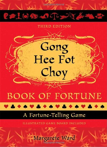 Gong Hee Fot Choy Book of Fortune: A Fortune-Telling Game by Celestial Arts