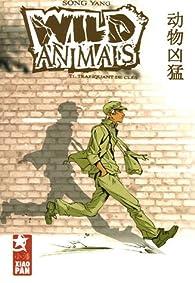 Wild Animals, Tome 1 : Trafiquant de clés par Yang Song