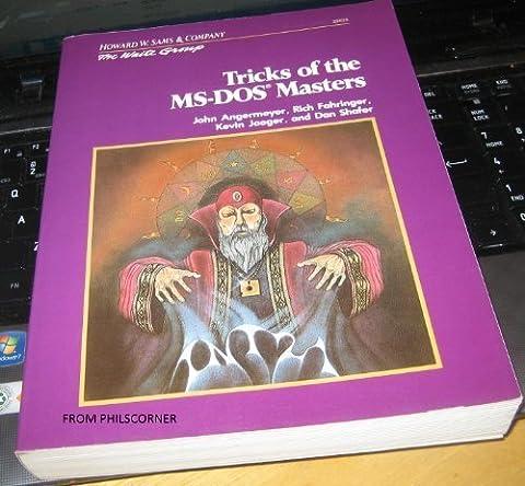 Tricks of the M. S.-DOS Masters - Dos Microsoft Windows