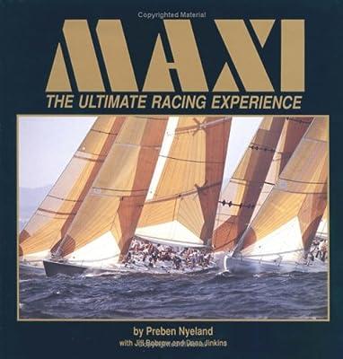 Maxi: The Ultimate Racing Experience: Preben Nyeland, Jill Bobrow