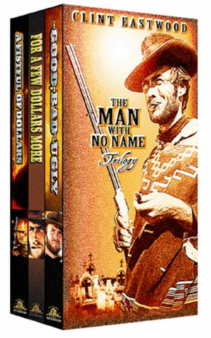 The Man with No Name Trilogy (A Fistful of Dollars, For A Few Dollars More, The Good, the Bad, and the Ugly)