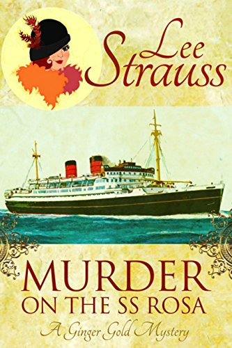 Murder on the SS Rosa: a cozy historical mystery - a novella (A Ginger Gold Mystery Book 1) (1 Ginger)