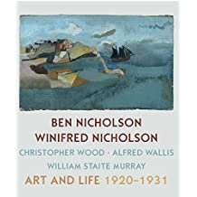 Ben Nicholson and Winifred Nicholson: Art and Life (Kettles Yard Gallery: Exhibition Catalogues) by Jovan Nicholson (2013-12-18)