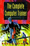 The Complete Computer Trainer, Paul Clothier, 0070116393