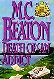 Death of an Addict, M. C. Beaton, 0892966750