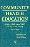 img - for Community Health Education: Settings, Roles, and Skills for the 21st Century book / textbook / text book