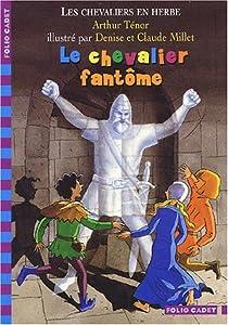 """Afficher """"Les chevaliers en herbe n° 3 Chevalier fantôme (Le)"""""""