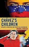 Chavezs Children:Ideology Educpb : Chavezs Children:Ideology Educpb, Anselmi, Manuel, 1498515649
