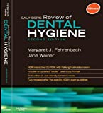 Saunders Review of Dental Hygiene - Text and E-Book Package, Fehrenbach, Margaret J. and Weiner, Jane, 1437706401