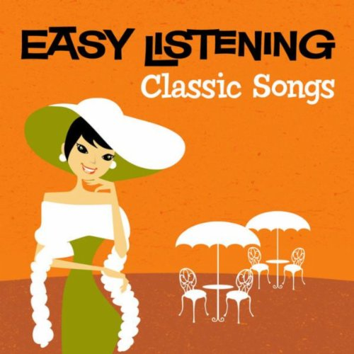 Easy Listening: Classic Songs - Easy Listening Music Mp3