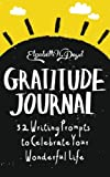 Gratitude Journal: 52 Writing Prompts to Celebrate Your Wonderful Life (Journal Series) (Volume 2)