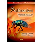 Pollination: Mechanisms, Ecology and Agricultural Advances