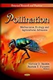 Pollination : Mechanisms, Ecology and Agricultural Advances, Raskin, Nichole D. and Vuturro, Patrick T., 1612096344