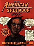 The New American Splendor Anthology: From Off the Streets of Cleveland 1st (first) Edition by Pekar, Harvey [1993]