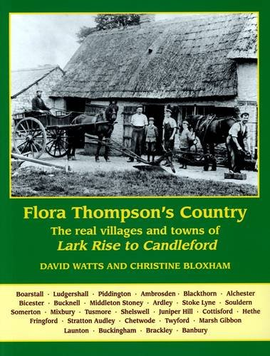 Flora Thompson's Country: The Real Villages and Towns of