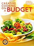 Creative Cooking on a Budget, Home Library Editors, 1564261573