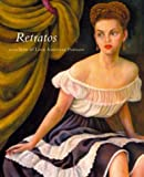 img - for Retratos: 2,000 Years of Latin American Portraits book / textbook / text book