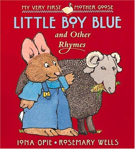 Little Boy Blue: and Other Rhymes (My Very First Mother Goose)